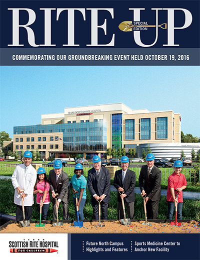 Texas Scottish Rite Hospital for Children Rite Up Magazine Special Edition Commemorating Our Groundbreaking Event